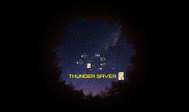 THUNDER SAVER