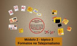 Direito à cidade - Módulo 2 - tópico 3: Formatos no Telejornalismo