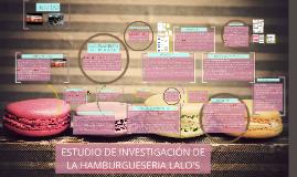 Copy of Copy of ESTUDIO DE INVESTIGACIÓN DE LA HAMBURGUESERIA LALO'S