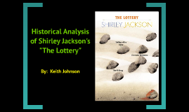 "Historical Analysis of Shirley Jackson's ""The Lottery"""