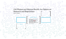 Cell Phones and Human Health: An Update on Research and Regu