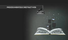 PROCEDIMIENTOS E INSTRUCTIVOS