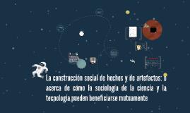 La construcción social de hechos y de artefactos: o acerca d