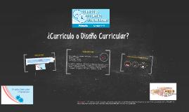 Currículo y Diseño Curricular