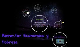 Copy of Bienestar Económico y Pobreza