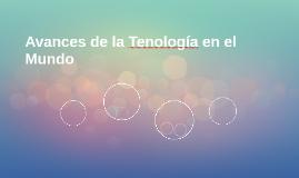 Avances de la Tenología en el Mundo