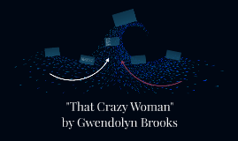 """That Crazy Woman"""