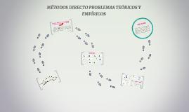 MÉTODOS DIRECTO PROBLEMAS TEÓRICOS Y EMPÍRICOS