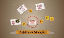 Sujeitos da Educação
