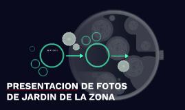 PRESENTACION DE FOTOS DE JARDIN DE LA ZONA