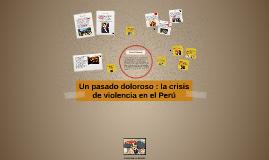 Un pasado doloroso : la crisis de violencia en el perú