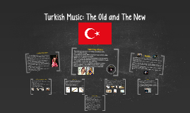 Turkish Music: The Old and The New