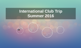 International Club Trip