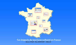 Les impacts du tourisme culturel en France