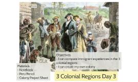 3 Colonial Regions Day 3
