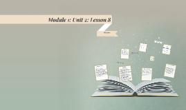 Module 1: Unit 2: Lesson 8