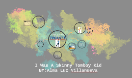 I Was A Skinny Tomboy Kid By Lenyce Fisher On Prezi