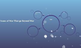 Issues of War That go Beyond War