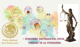 evolución histórica del Poder Judicial DE la Federación