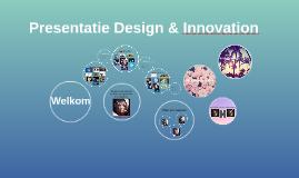 Presentatie Design&Innovation