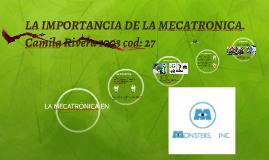 LA IMPORTANCIA DE LA MECATRONICA.