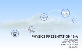PHYSICS PRESENTATION 12-A