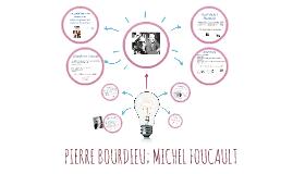 PIERRE BOURDIEU; MICHEL FOUCAULT