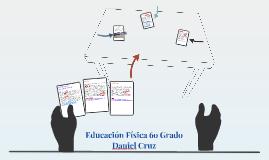 Educación Física 6o Grado Daniel Cruz M.