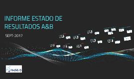 INFORME ESTADO DE RESULTADOS A&B SEPT-2017