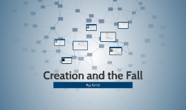 Ch 1:3 Creation and the Fall