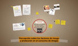 Percepción sobre los factores de riesgo y protección en el c