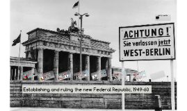 Establishing and ruling the new Federal Republic, 1949-60