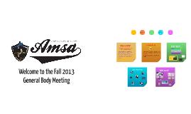 Copy of AMSA Fall 2013 General Body Meeting