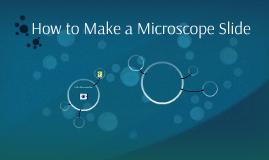 How to Make a Microscope Slide