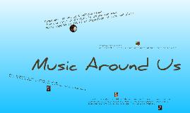 Music around us