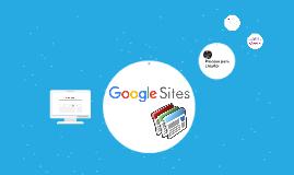 Google Sites es una herramienta que permite crear sitios web
