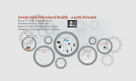 Copy of Integrating behavioral health - a path forward