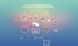 APPLICATION OF DIFFERENTIAL CALCULUS TO BUSINESS PROBLEMS