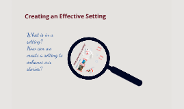 2016 Creating an Effective Setting