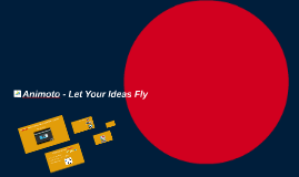 Animoto - Let Your Ideas Fly