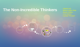 The Non-Incredible Thinkers