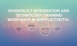 DIVISION ICT INTEGRATION AND TECHNOLOGY TRAINING WORKSHOP IN