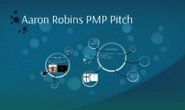 Aaron Robins PMP Pitch