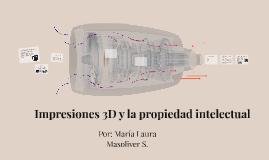 Impresiones 3D y la propiedad intelectual