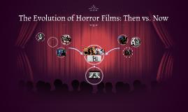 Horror Films: THEN vs. NOW
