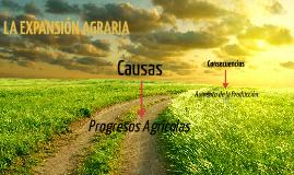 LA EXPANSIÓN AGRARIA Y SUS CONSECUENCIAS