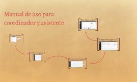 Manual de uso para coordinador y asistente
