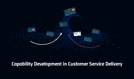 Capability in Customer Service Delivery