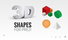 Copy of 3D Shapes in Prezi - Free Template