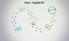 Unit 3 - English VII